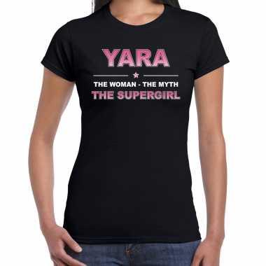 Naam cadeau t-shirt / shirt yara - the supergirl zwart voor dames